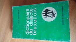 Dictionnaire Du Dialect Bruxellois - Louis QUIEVREUX (voir Détails) - Culture