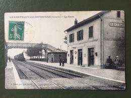 LE CHATELET SUR RETOURNE- La Gare - France
