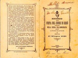 RICORDO DELLA FESTA DEL CUORE DI GESU' - CHIESA DELL'ANNUNZIATA - PRESSO SUORE ALCANTARINE - AQUILA 1898 - Vieux Papiers