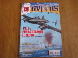 AVIONS Revue N° 158 Guerre 14 18 Aviation 40 45 URSS Japon Spa 152 Bourgade He111 Espagne Bloch 152 Avia BH FAFL Armée - Avion