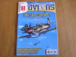 AVIONS Revue N° 169 Guerre 14 18 Aviation 40 45 Polikarpov Tchaïka Madon As Dijon Espagne TSF Avion He 177 Lituanie - Avion