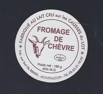 Etiquette Fromage De Chèvre  Fabriqué Sur Les Causses Du Lot  Ets Ribiere Montfaucon 46    F46.204.01 CEE - Fromage