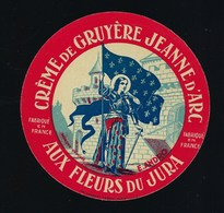 Etiquette Fromage Creme De Gruyere Jeanne D'Arc Aux Fleurs Du Jura  E Andro  Marque Déposée - Fromage