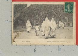 CARTOLINA VG ALGERIA - ALGER - Mauresques Revenant Du Cimetiere - 9 X 14 - 1907 - Algeri