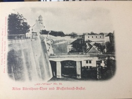 AUSTRIA......OSTERREICH.....Wien, Vienna...Altes Karnthner Thor Und Wafferkunlt Baftei - Altri