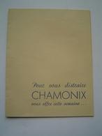 BROCHURE TOURISME Ancienne : Semaine  Du 20 Au 27 Juillet 1947 / CHAMONIX / MONT BLANC / HAUTE SAVOIE - Dépliants Turistici