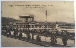 V 72665 Roma - Esposizione Regionale Etnografica - Piazza D'Armi - La Nave Romana - Expositions