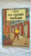 Tintin Les Cigares Du Pharaon - Imprimé Par Casterman - Tintin