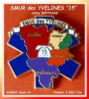 """SUPER PIN'S MEDICAL-Arthus BERTRAND : Emis Pour LE SMUR Des YVELINES """"Le 15"""" Mantes, Poissy, Rambouillet, Versailles - Médical"""