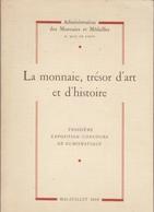 La Monnaie, Trésor D'art Et D'histoire.Troisième Exposition. Concours De Numismatique. Mai-Juillet 1958. - Livres & Logiciels