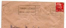 Empreinte De Machine à Affranchir Sur Enveloppe, DAX107 : TOROS à DAX / 28-30 AOUT 1949. - Autres Collections