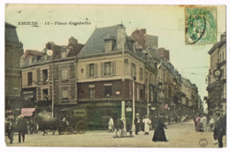 Amiens - 15 - Place Gambetta - Couleur - Animée - Coiffeur - Café - Epicerie - Papier Glacé - CFM - Circulé 1907 - Amiens