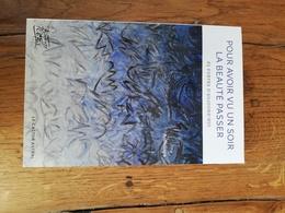 178/ POUR AVOIR VU UN SOIR LA BEAUTE PASSER 62 POETES D AUJOURD HUI ANTHOLOGIE 2018 275 PAGES - Poetry