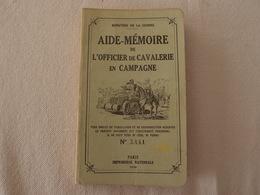 Rare Aide Mémoire De L'officier De Cavalerie En Campagne édition 1936 - Libri