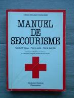 Manuel De Secourisme Croix Rouge Française - Norbert VIEUX Pierre JOLIS René GENTILS - Médecine Sciences Flammarion 1987 - Health
