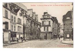 TROYES  LA PLACE DE L HOTEL DE VILLE LE CHEVET DE L EGLISE SAINT JEAN - Troyes