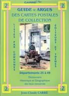 CARRE - GUIDE & ARGUS Des CARTES POSTALES De COLLECTION, Départements N°25 à 49 - Matériel