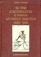 25 Ans D'Actualités à Travers La CARTE POSTALE 1889-1914, Par B. FORISSIER - Matériel