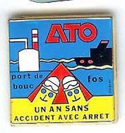 @@ Raffinerie ATO Port De Bouc Fos Sur Mer - 1 An Sans Accident Avec Arrêt @@car91a - Carburants