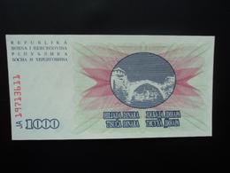 BOSNIE HERZÉGOVINE :  1000 DINARA   1.7.1992    P 15a     NEUF - Bosnië En Herzegovina