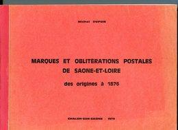 Marqures Et Oblitérations Postales De Saône Et Loire. M. Dupuis 1970 131 Pages - Oblitérations