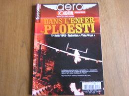 AERO JOURNAL Revue Hors Série N° 4 Guerre Aviation 40 45 Combats Enfer De Ploesti Tidal Wave Roumanie Pétrole USAAF - AeroAirplanes