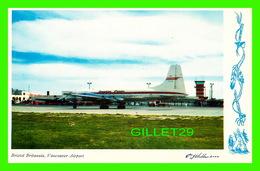 AÉRODROME, VANCOUVER AIRPORT - BRISTOL BRITANNIA - PLANE CANADIAN PACIFIC - PUB SCENIC ENTERPRISES LTD IN 1953 - - Aérodromes