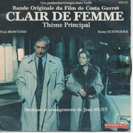45T. BO Film : CLAIR DE FEMME De Costa Gavras - Yves MONTAND, Romy SCHNEIDER - Música De Peliculas