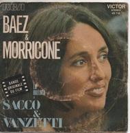 45T. Joan BAEZ & Ennio MORRICONE. BO Film : LA BALLATA Di SACCO E VANZETTI - HERE'S TO YOU Ballade De Sacco Et Vanzetti - Música De Peliculas