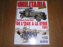 ARMES MILITARIA Magazine Hors Série N° 50 Guerre 40 45 De L'Irak à La Syrie Afrique 1941 Proche Orient DFL Liban Damas - Guerre 1939-45