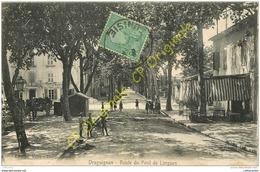 83. DRAGUIGNAN . Route Du Pont De Lorgues . - Draguignan