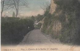 HUY / CHEMIN DE LA SARTHE ET /A 1 ERE CHAPELLE  1908 - Huy