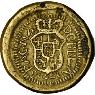 Espagne, Poids Monétaire, Dobbla Spagna, 1750, TTB+, Laiton - Espagne