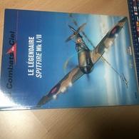 Les Combats Du Ciel. 1. Le Légendaire Spitfire Mk I-II  Broché – 1999 De Alfred Price, Axel Fontaine - Histoire