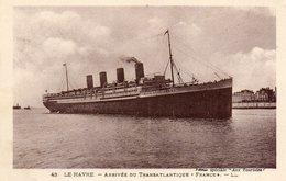 Le Havre Arrivee Du TraNsatlantique  FRANCE - Steamers