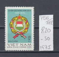 11K756 / 1975 - Michel Nr. 820 MNG ( * ) The 30th Anniversary Of Liberation Of Hungary , Vietnam Viet Nam - Vietnam