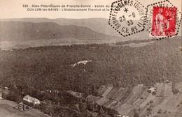 522 - Sites Pittoresques De France-Comté - Vallée De Cusancin.  GUILLON-les-BAINS - L'établissement Thermal Et La Vallée - Other Municipalities
