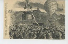 """AVIATION - MONTMARTRE - Départ De Gambetta De La Place Saint Pierre , à Bord Du Ballon """"ARMAND BARBÈS """"le 7 Octobre 1870 - Fesselballons"""