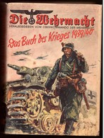 """Militaria Buch Von 1940 Mit Schutzumschlag  """"Die Wehrmacht"""", Das Buch Des Krieges 1939/40 - 1939-45"""