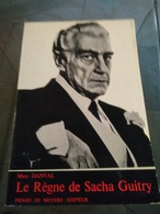 Marc Danval. Le Règne De Sacha Guitry - Livres, BD, Revues