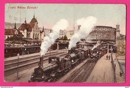 CPA (Réf: Z 2502) (TRANSPORTS TRAINS) Adieu Zürich (SUISSE) (locomotives Vapeur) - Stations With Trains