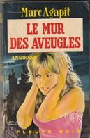 Roman. Marc Agapit. Le Mur Des Aveugles. Fleuve Noir. Angoisse N° 185. Année 1970. Etat Moyen. - Fantastic