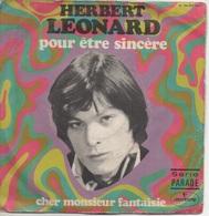 45T. Herbert LEONARD. Pour être Sincère - Cher Monsieur Fantaisie - Other - French Music