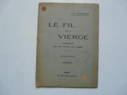 REVUE DE THEATRE - MIRACLE EN UN ACTE, EN VERS : Le Fil De La Vierge - J.- M. BOUTELOUP - Théâtre