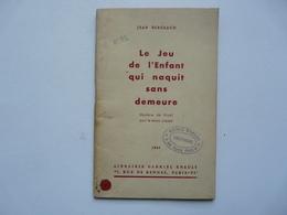 MYSTERE DE NOEL  - Jean BERGEAUD : Le Jeu De L'Enfant Qui Naquit Sans Demeure - Théâtre
