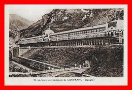 CPA CANFRANC (Espagne)  La Gare Internationale...F587 - Huesca
