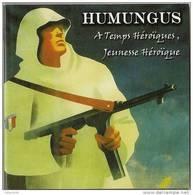 CD HUMUNGUS A Temps Héroïques, Jeunesse Héroïque LVF PPF Francisme - Hard Rock & Metal