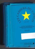 LES CAHIERS DU CONGO Par Eliane Deneumostier  Du Numero 52 Au N°  82  31 Périodiques - Colonies Et Bureaux à L'Étranger