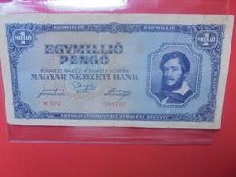 HONGRIE 1 MILLION Pengö 1945 CIRCULER (B.11) - Hongrie