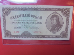 HONGRIE 100 MILLION Pengö 1946 CIRCULER (B.11) - Hongrie